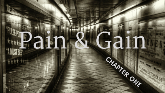 Pain & Gain - Chapter One