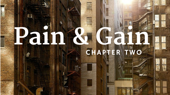 Pain & Gain: Chapter Two