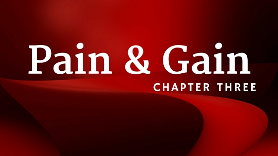 Pain & Gain, Chapter 3 of the story